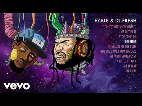 Ezale, DJ.Fresh - Day Ones (Audio)