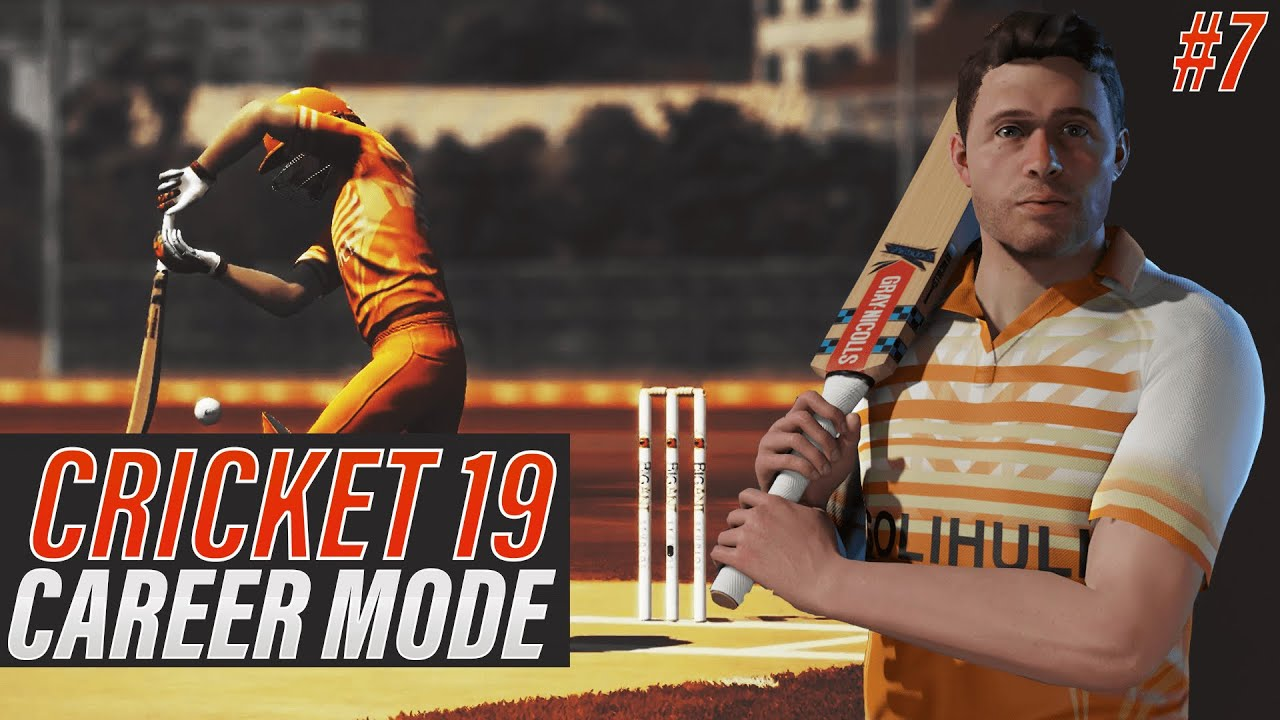 CRICKET 19 - ENGLISH BATSMAN CAREER MODE - EPISODE #7 - FORCING THE PACE