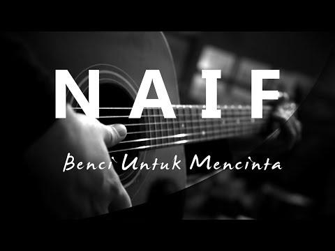 Naif - Benci Untuk Mencinta ( Acoustic Karaoke )