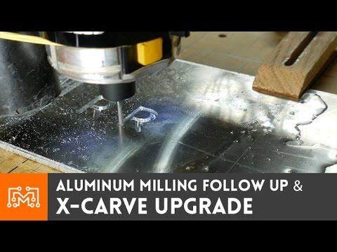 X-Carve Upgrade & Aluminum Milling // Follow Up