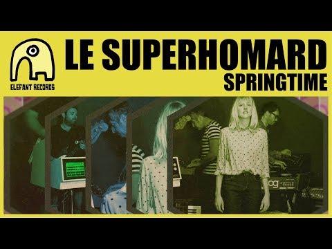 LE SUPERHOMARD - Springtime [Official]
