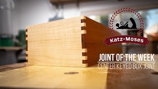 Center Keyed Box Joints - Joint of the Week