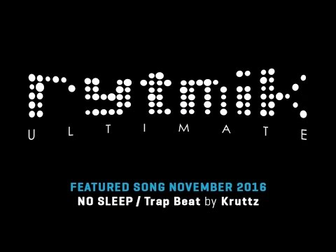 Featured Song: NO SLEEP - Trap Beat by Kruttz (Rytmik Ultimate) |