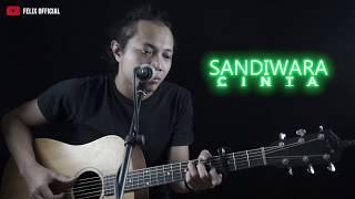 SANDIWARA CINTA REPVBLIK [ LIRIK ] FELIX IRWAN COVER