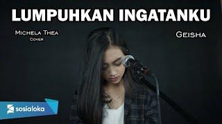 Download lagu LUMPUHKAN INGATANKU ( GEISHA ) - MICHELA THEA COVER