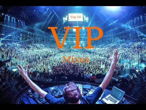 Top 10 EDM VIP Mixes Even Better Than The Originals (Download Links)
