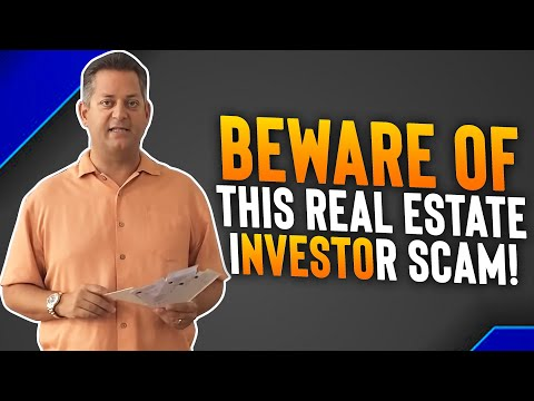 Beware Of This Real Estate Investor Scam!