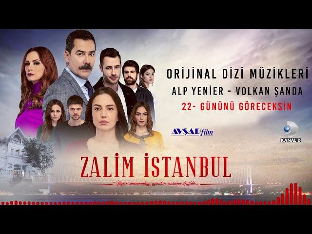 Zalim İstanbul Soundtrack - 22 Gününü Göreceksin (Alp Yenier, Volkan Şanda)