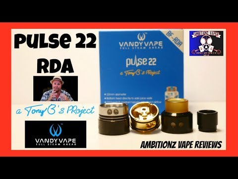Pulse 22 RDA BF {SQUONK} by Vandy Vape Review & Build (A Tony B's Project)