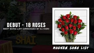 Debut - 18 Roses [Modern Style x With a Twist] Best Song List (Arranged by DJ Kier)