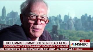 Mike Barnicle on the legacy of newspaper columnist Jimmy Breslin (20 March 2017)