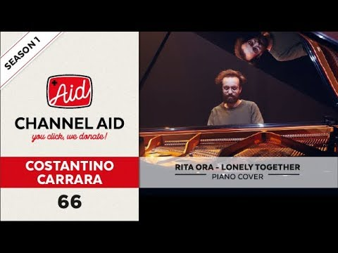 Lonely Together by Rita Ora & Avicii (Piano Cover) of Costantino Carrara | Channel Aid | S1 Ep66