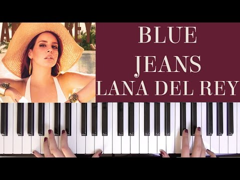 HOW TO PLAY: BLUE JEANS - LANA DEL REY