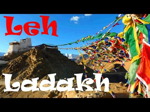 A Tour of Amazing LEH, LADAKH, India & Himalaya Views