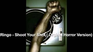 Ringo - Shoot Your Shot ( Orginal Horror Version)