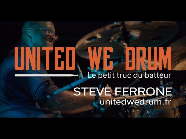 Steve Ferrone - United We Drum, le petit truc du batteur
