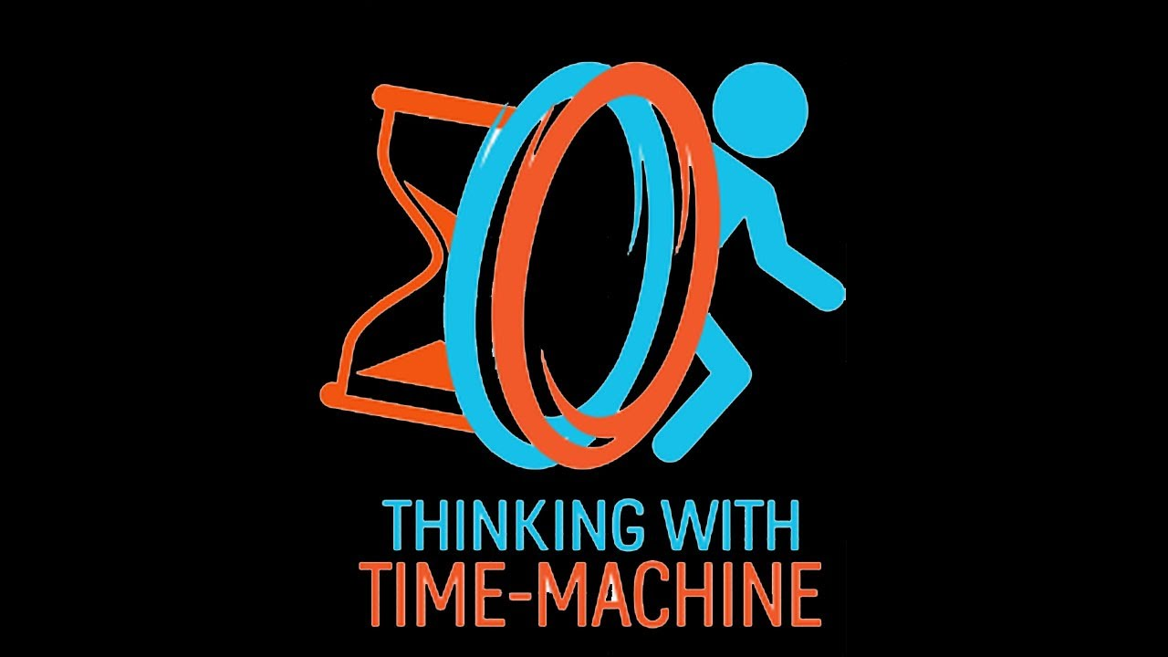 portal 2 thinking with time machine