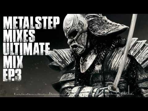 Ultimate Metalstep Mix Ep.3 [Mixes Series]