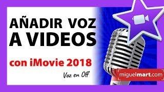 Añadir VOZ A VIDEO con iMovie Español 2018