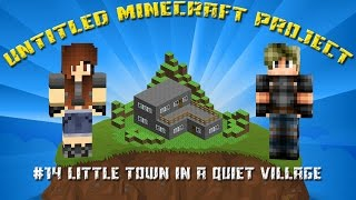 Untitled Minecraft Project #14: Little Town in a Quiet Village