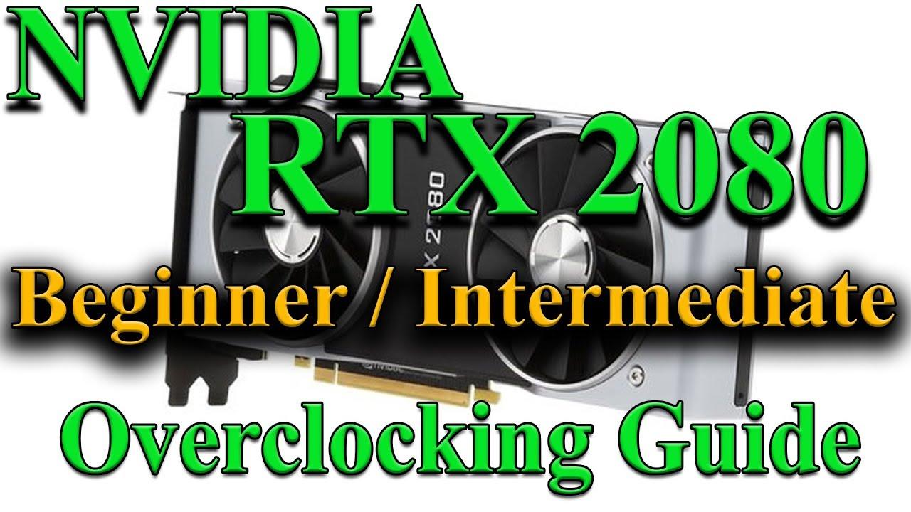 NVIDIA RTX 2080 Overclocking Guide - Overclockers Club