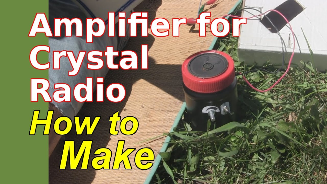 How to Make Crystal Radio Amplifier for Speaker