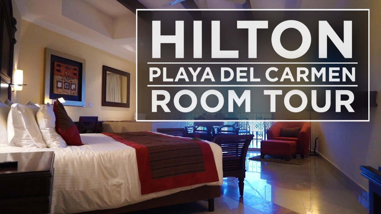 Room Tour At Hilton Playa Del Carmen Youtube