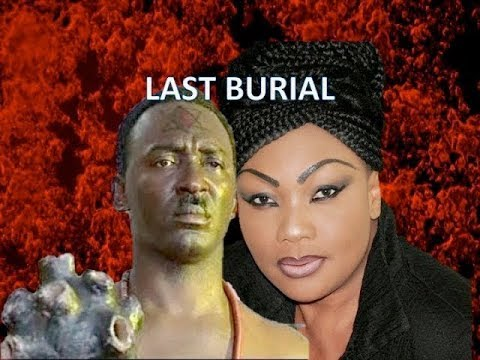 LAST BURIAL - Classic Nollywood Nigerian Film - YouTube