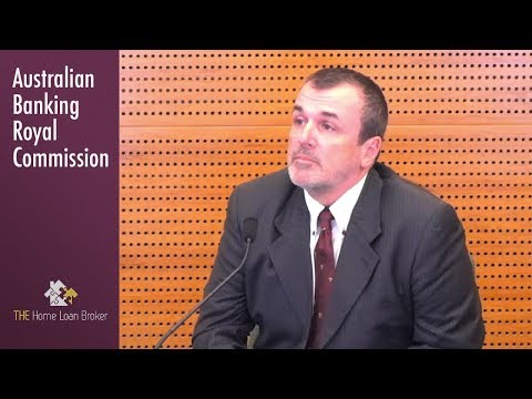 A mortgage broker testifies at the Banking Royal Commission