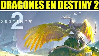 Destiny 2: LOS DRAGONES DE DESTINY VAN A REGRESAR!