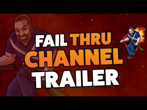 Fail Thru - CHANNEL TRAILER