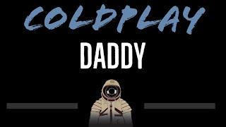 Coldplay • Daddy (CC) [Karaoke Instrumental Lyrics]
