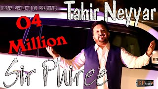 Tahir neyar  ! Sir Phiree ! Yaar Lajpal ! New Punjabi Song
