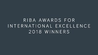 RIBA Awards for International Excellence 2018