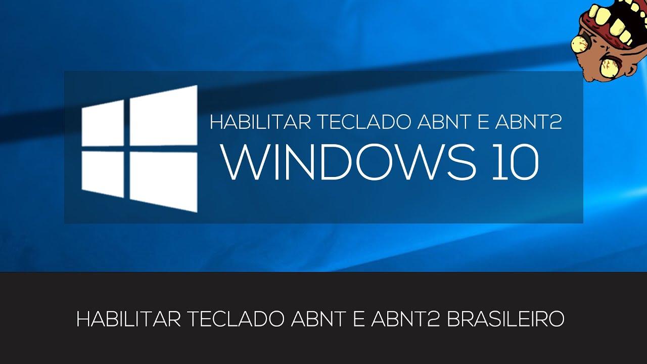 HABILITAR TECLADO ABNT E ABNT2 NO WINDOWS 10 (TECLADO