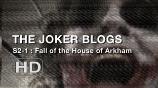 The Joker Blogs - Fall of the House of Arkham (1)