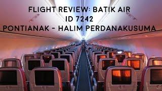 FLIGHT REVIEW: Batik Air ID7242 Pontianak to Jakarta (Halim Perdanakusuma)
