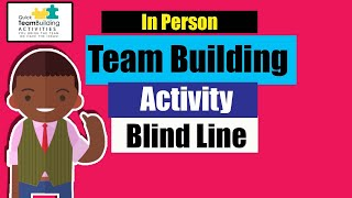 The Blind Line Team Building Icebreaker activity