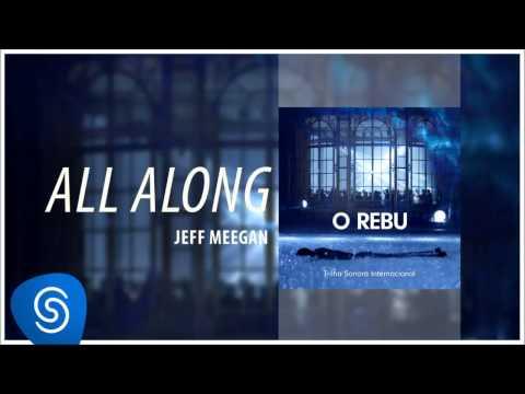 Jeff Meegan - All Along (O Rebu - Trilha Sonora Internacional) [Áudio Oficial]