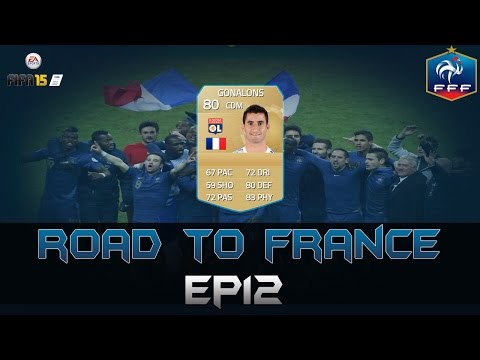 ROAD TO FRANCE | EP12 - Maxime Gonalons | FIFA 15 UT