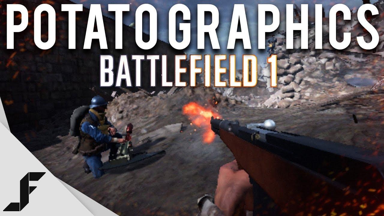 The Potato Graphics Challenge in Battlefield 1