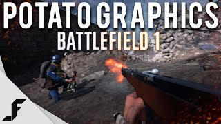 The Potato Graphics Challenge in Battlefield 1
