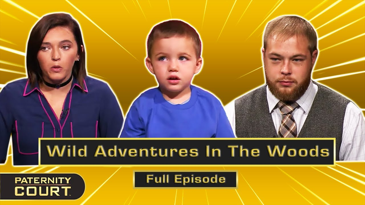 Wild Adventures In The Woods: Girlfriend Cheats On Camping Trip (Full Episode)   Paternity Court