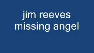 Watch Jim Reeves Missing Angel video