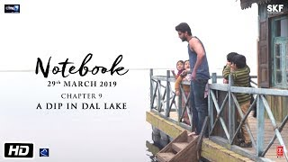 Notebook | Chapter 9 | Pranutan Bahl | Zaheer Iqbal | Nitin Kakkar | 29th March 2019