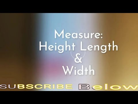 How To Measure: Height Length & Width