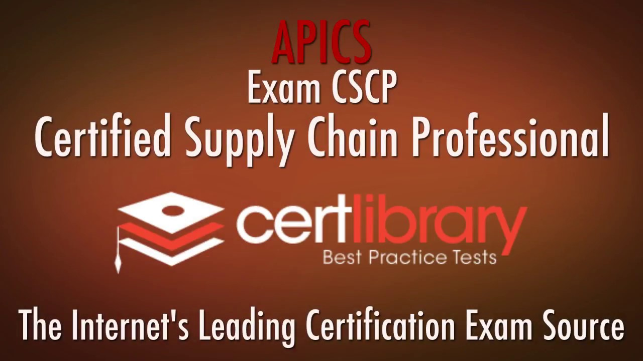 Cscp Apics Certification Practice Test 2018 Certlibrary