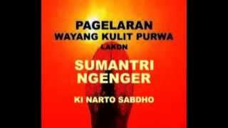KI NARTO SABDHO  -  'SUMANTRI NGENGER'
