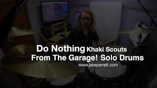 Jake Perrett | Solo Drums | Do Nothing by Khaki Scouts