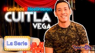 """Las Redes Nos Unieron 2 """"La Serie"""" ft. Cuitla Vega"""
